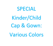 Kinder/Child cap/gown set (Various Colors)